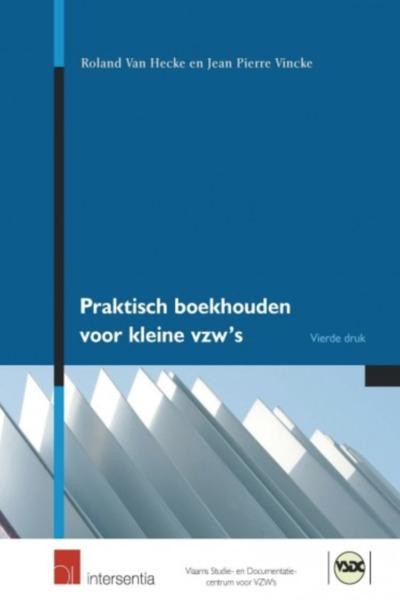 Praktisch boekhouden voor kleine vzw's (4de druk - november 2008) Volledig herwerkte uitgave