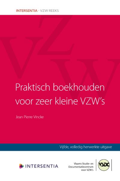 Praktisch boekhouden voor kleine vzw's (5de druk - april 2020) Volledig herwerkte uitgave